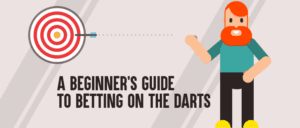 A Beginner's Guide to Betting on the Darts