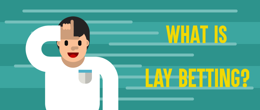 Guide to Lay Betting