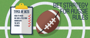 Bet Strategy for Aussie Rules