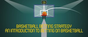 Basketball Betting Strategy: An introduction to betting on Basketball