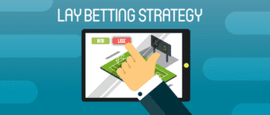 Lay Betting Strategy