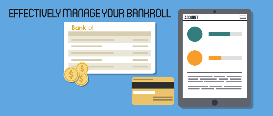 Effectively Manage Your Bankroll