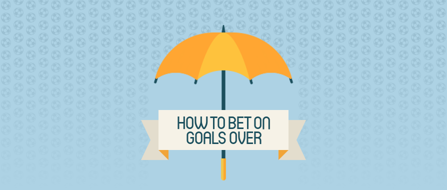 image for how to bet on goals over