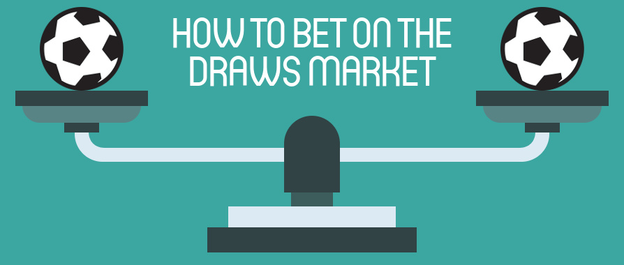How to bet on the draws market