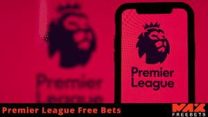 premier league free bets